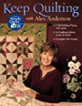 Keep Quilting with Alex Anderson: 7 S...