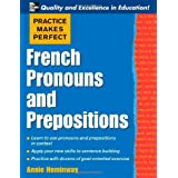 Practice Makes Perfect: French Pronouns and Prepositionsby Annie Heminway