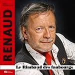Renaud, le rimbaud des faubourgs