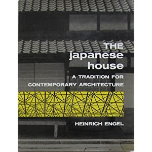The Japanese House: A Tradition for Contemporary Architecture
