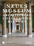 img - for The Neues Museum: Architecture. Collections. History book / textbook / text book