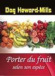 Porter du Fruit selon son Esp�ce