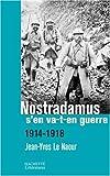 echange, troc Jean-Yves Le Naour - Nostradamus s'en va-t-en guerre : 1914-1918