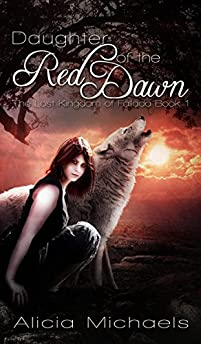 Daughter Of The Red Dawn: A Young Adult Fantasy Romance by Alicia Michaels ebook deal