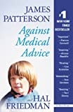 img - for Against Medical Advice: One Family's Struggle with an Agonizing Medical Mystery book / textbook / text book
