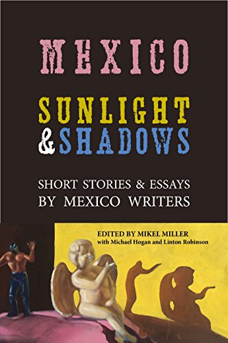 Free Kindle Book : Mexico: Sunlight & Shadows: Short Stories & Essays by Mexico Writers