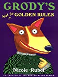 Grody's Not So Golden Rules (0152162410) by Rubel, Nicole