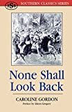 None Shall Look Back (Southern Classics Series)