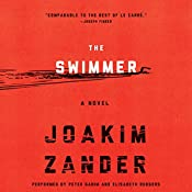 The Swimmer: A Novel | [Joakim Zander]