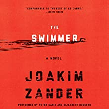 The Swimmer: A Novel (       UNABRIDGED) by Joakim Zander Narrated by Peter Ganim, Elisabeth Rodgers