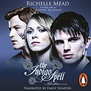 The Indigo Spell: Bloodlines, Book 3 | [Richelle Mead]