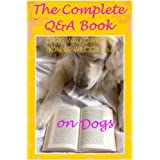 The Complete Q & A Book on Dogs (Illustrated dog ebook) ~ Chris Walkowicz