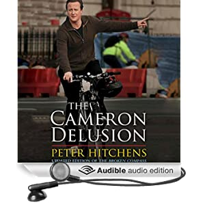 The Cameron Delusion: Updated Edition of 'The Broken Compass' (Unabridged)