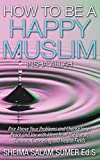 img - for How To Be A Happy Muslim Insha' Allah book / textbook / text book