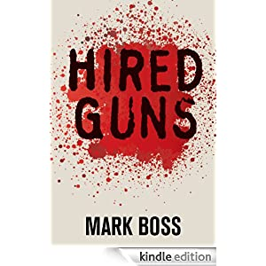 Hired Guns: A Novel