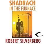 Shadrach in the Furnace | Robert Silverberg