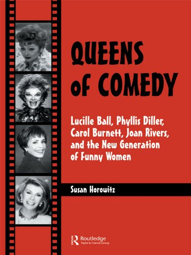 Susan Horowitz - Queens of Comedy: Lucille Ball, Phyllis Diller, Carol Burnett, Joan Rivers, and the New Generation of Funny Women (Studies in Humor and Gender , Vol 2)