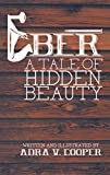 img - for Eber: A Tale of Hidden Beauty book / textbook / text book