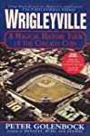 Wrigleyville: A Magical History Tour...
