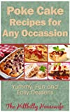 Poke Cake Recipes - Yummy, Fun and Easy Desserts (Hillbilly Housewife Cookbooks)