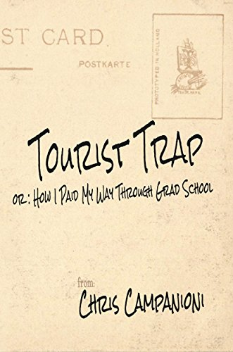 Tourist Trap: or: How I Paid My Way Through Grad School by Chris Campanioni