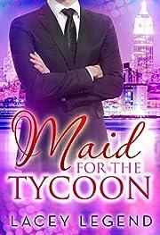 Maid For The Tycoon: A BWWM Billionaire Romance