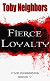 img - for Fierce Loyalty (Five Kingdoms 5) (The Five Kingdoms) book / textbook / text book