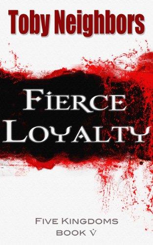 Fierce Loyalty (The Five Kingdoms Book 5) PDF