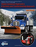 img - for Mobile Equipment Hydraulics: A Systems and Troubleshooting Approach (Modern Diesel Technology Series) book / textbook / text book