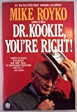 Dr. Kookie, You're Right! (Plume) (0452265150) by Royko, Mike