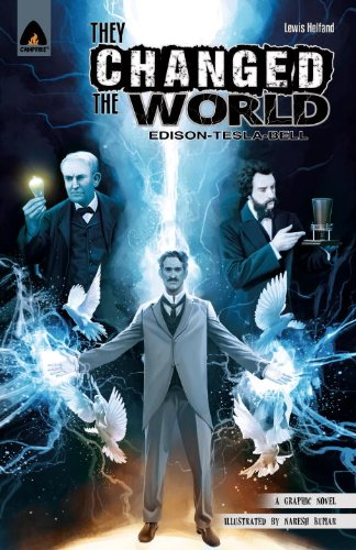 They Changed the World: Bell, Edison and Tesla cover image