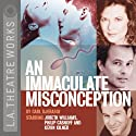 An Immaculate Misconception  by Carl Djerassi Narrated by Jobeth Williams, Kevin Kilner, Kendall Schmidt, Philip Casnoff