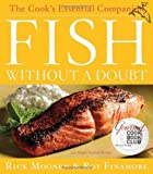 Fish Without a Doubt: The Cooks Essential Companion [Hardcover] [2008] None Ed. Rick Moonen, Roy Finamore