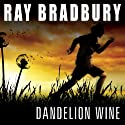 Dandelion Wine (       UNABRIDGED) by Ray Bradbury Narrated by Stephen Hoye