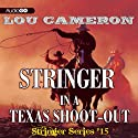 Stringer in a Texas Shoot-Out: Stringer, Book 15 (       UNABRIDGED) by Lou Cameron Narrated by Barry Press