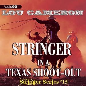 Stringer in a Texas Shoot-Out: Stringer, Book 15 | [Lou Cameron]