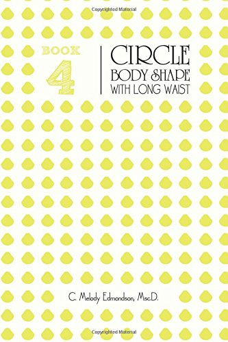 Book 4 - The Circle Body Shape with Long Waist (Your Body Shape by Waistplacement)