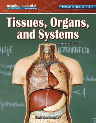 Tissues, Organs, and Systems (Reading Essentials in Science)