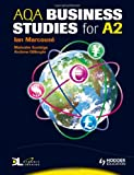 Ian Marcousé AQA Business Studies For A2: WITH Dynamic Learning Student Edition