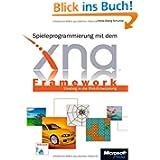 Spieleprogrammierung mit dem XNA Framework: Einstieg in die XNA-Entwicklung