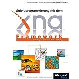 """Spieleprogrammierung mit dem XNA Framework: Entwickeln f�r PC und Xboxvon """"Hans-Georg Schumann"""""""