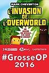 L'Invasion de l'Overworld: Les Aventu...