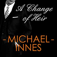A Change of Heir Audiobook by Michael Innes Narrated by Matt Bates
