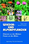 Wiesen- und Alpenpflanzen: Erkennen a...
