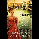 The Noble Fugitive | T. Davis,Isabella Bunn