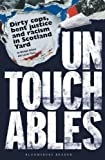 Michael Gillard Untouchables: Dirty cops, bent justice and racism in Scotland Yard (Bloomsbury Reader)