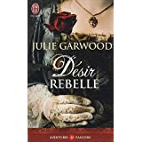 D�sir rebellepar Julie Garwood