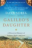 Galileo's Daughter: A Historical Memoir of Science, Faith, and Love by Dava Sobel