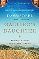 Galileo s Daughter A Historical Memoir of Science by Sobel