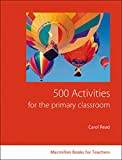 500 Activities for the Primary Classroom: Macmillan Books for Teachers